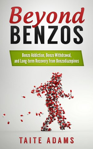 Beyond Benzos – Benzo Addiction, Benzo Withdrawal, and Long-term Recovery from Benzodiazepines